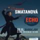 ZUZANA SMATANOVÁ turné Echo 22.11.2018